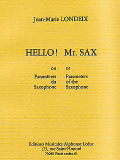 Hello! Mr. Sax ou Paramètres du Saxophone (or Parameters of the Saxophone)