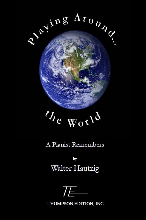 Playing Around... the World:  A Pianist Remembers